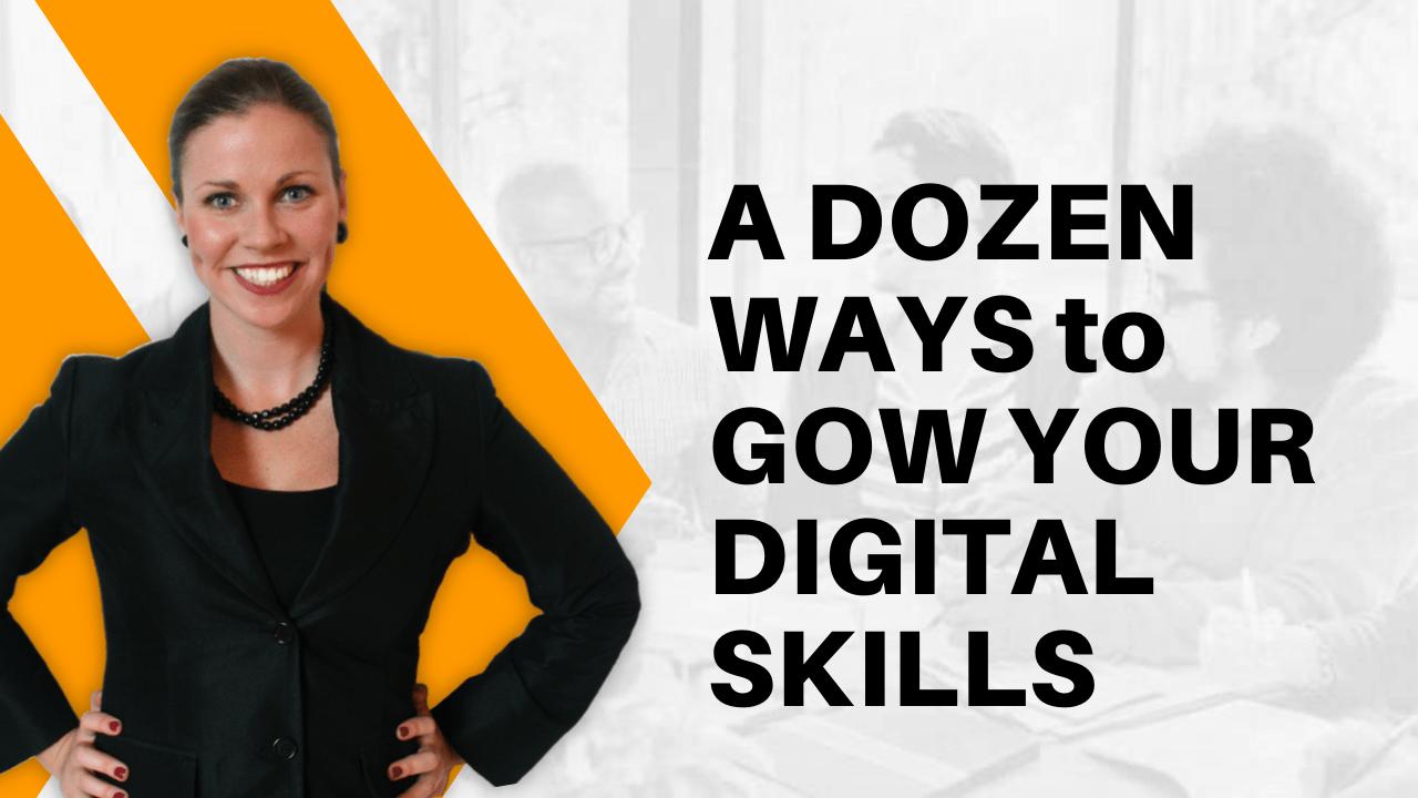 a dozen ways to grow your digital skills