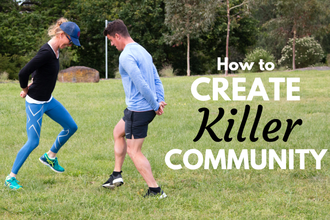 How To Create Killer Community