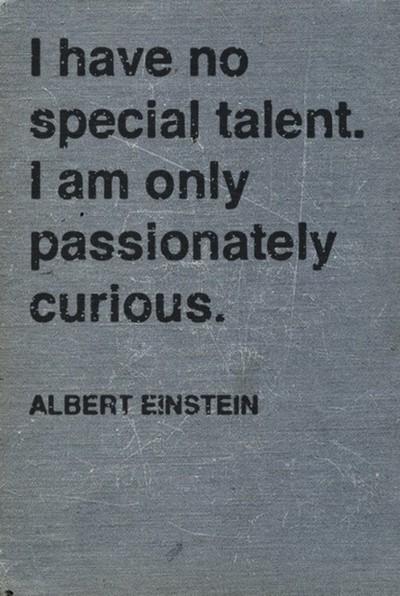 I Have No Special Talent...