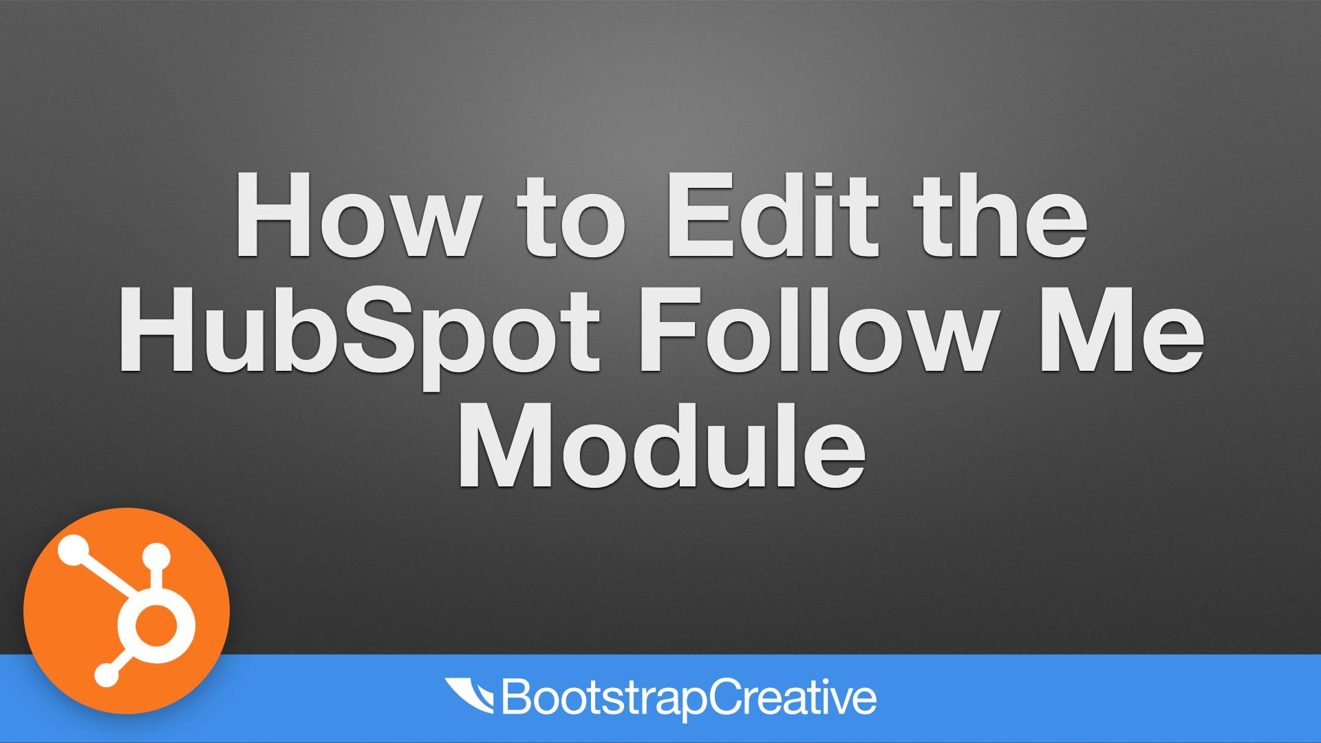 how to edit the HubSpot follow me module