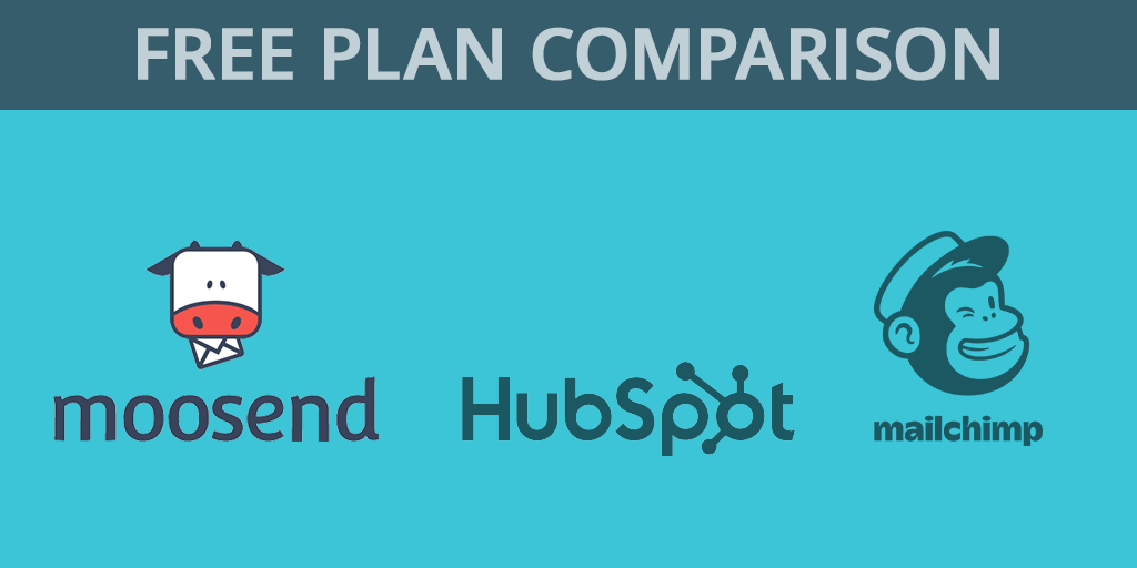 hubspot vs mailchimp vs moosend review - free plans comparison