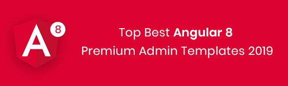 Top Best Angular 8 Premium Admin Templates 2019