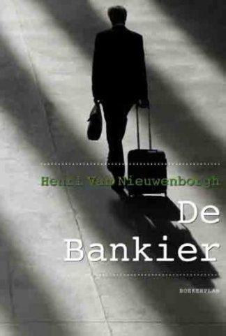 De bankier een thriller van Henri Van Nieuwenborgh, dit is de voorzijde