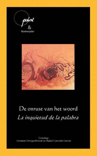 voorzijde omslag van 'De onrust van het woord'de poëziebundel van Germain Droogenbroodt