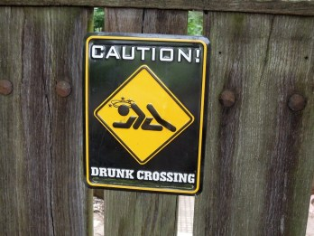 Caution Drunk Crossing sign - stop drinking Life or death