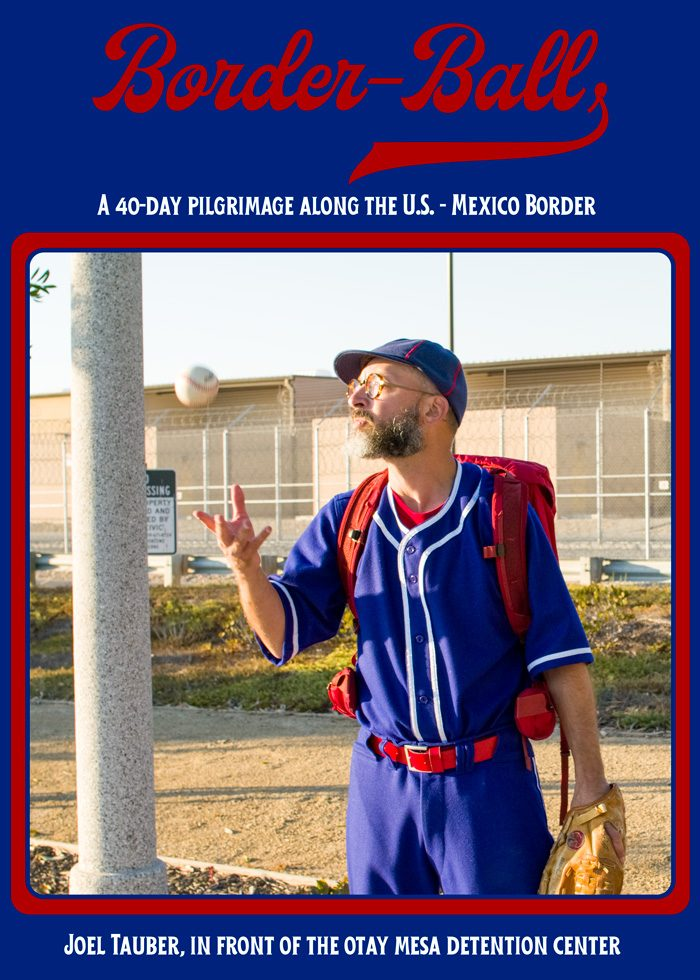 Joel Tauber bears witness to the Otay Mesa Detention Center everyday, as part of Border-Ball: A 40-Day Pilgrimage Along The U.S. - Mexico Border.