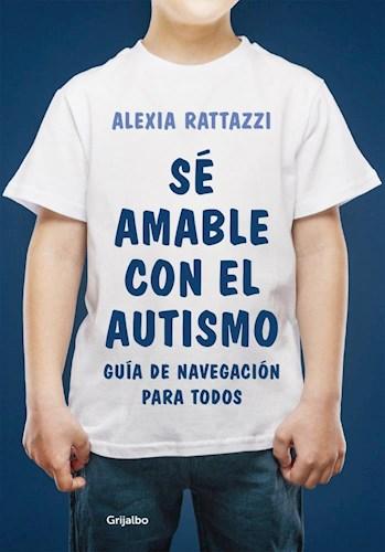"""""""Sé amable con el autismo. Guía de navegación para todos"""", el libro de Alexia Rattazzi"""