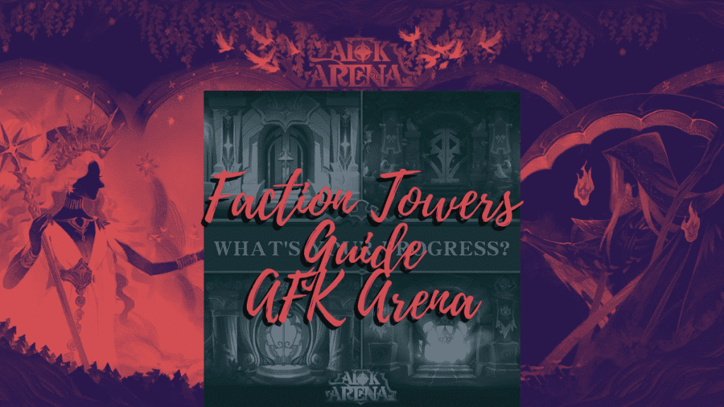 Faction Tower Guide AFK Arena