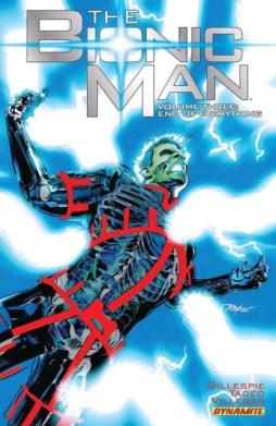 The Bionic Man Volume Three End of Everything Gillespie Tadeo Mayhew Villegas Dynamite