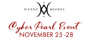 Wendy Mignot's Cyber Pearl Event- You Do Not Want to Miss It!