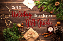 Born2Impress 2018 Holiday Gift Guide
