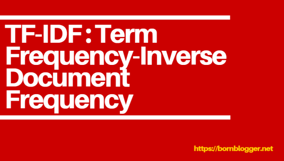 TF-IDF: Term Frequency-Inverse Document Frequency