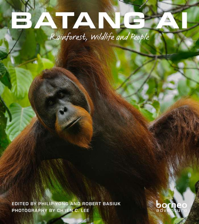 Batang Ai – Rainforest, Wildlife & People Book