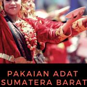 Pakaian Tradisional Sumatera Barat