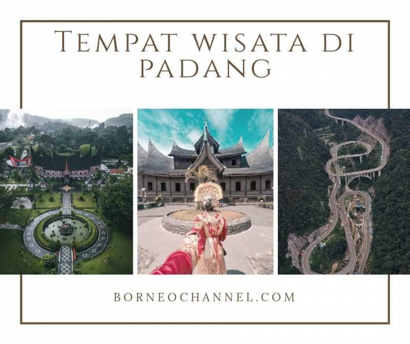 8 Tempat Wisata di Padang ini Wajib Untuk Anda Kunjungi !