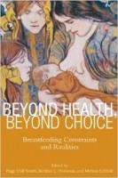 Beyond Health, Beyond Choice