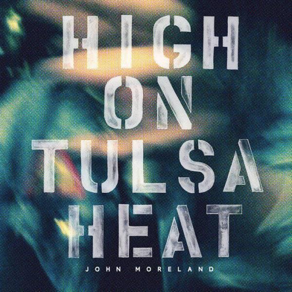 john moreland high on tulsa heat