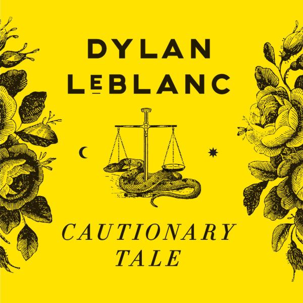 Cover for Dylan LeBlanc,Cautionary Tale