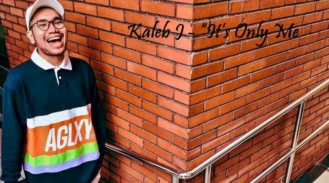"""Kaleb J – """"It's Only Me"""