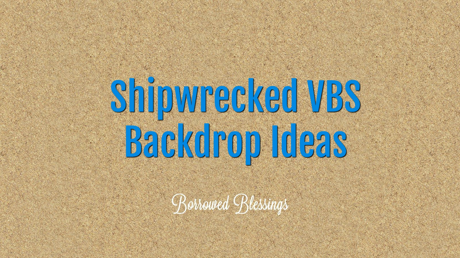 Shipwrecked VBS Backdrop Ideas - Borrowed BlessingsBorrowed Blessings