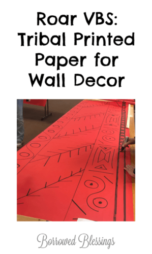 Roar VBS: Tribal Printed Paper for Wall Decor « Borrowed ...