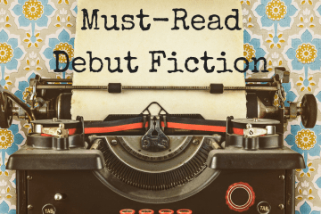 7 Debut Fiction Titles You Don't Want to Miss