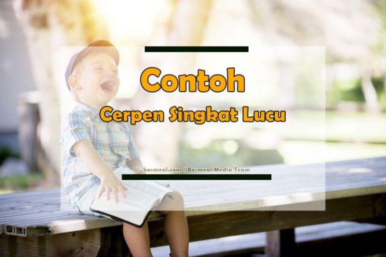 Contoh Cerpen Singkat Lucu - Bosmeal.com