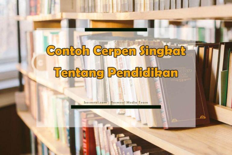 Contoh Cerpen Singkat Pendidikan - Bosmeal.com