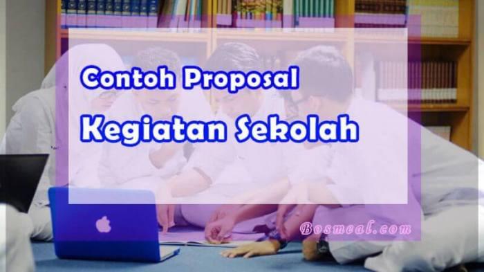 Format Contoh Proposal Kegiatan Sekolah - Bosmeal.com