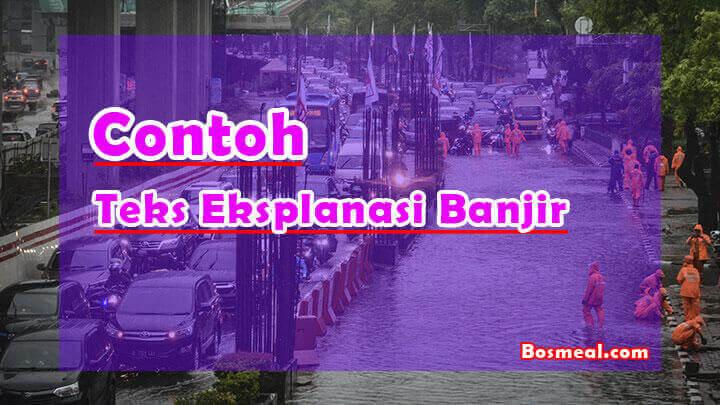 Contoh Teks Eksplanasi Singkat Banjir - Bosmeal.com