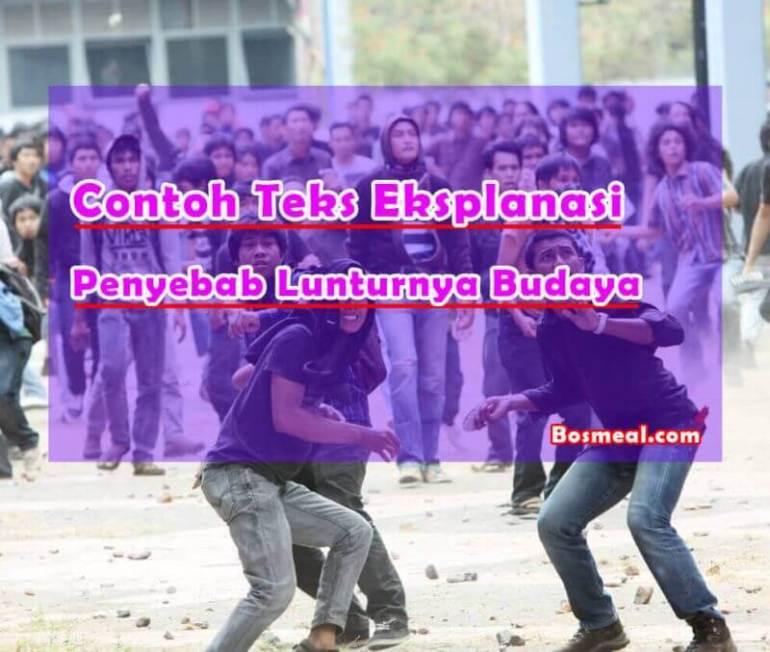 Contoh Teks Eksplanasi Budaya Tentang Penyebab Lunturnya Budaya Indonesia - Bosmeal.com