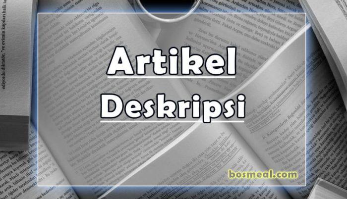 Jenis Contoh Artikel Deskripsi - Bosmeal.com