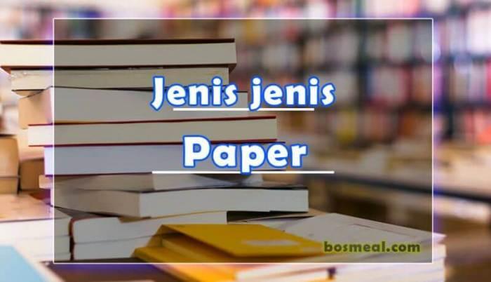 Contoh Jenis jenis Paper Kuliah Singkat - Bosmeal.com