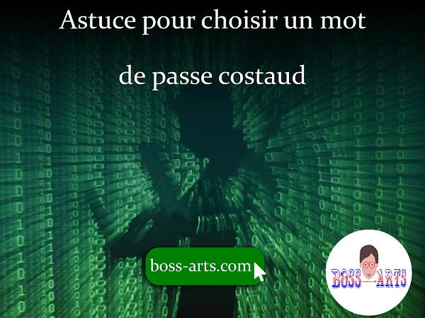 Astuce pour choisir un mot de passe costaud par Boss Arts
