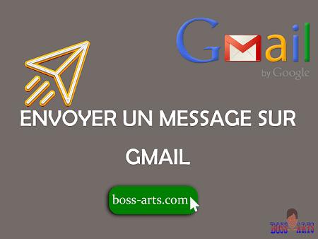 Comment envoyer un message sur Gmail ?