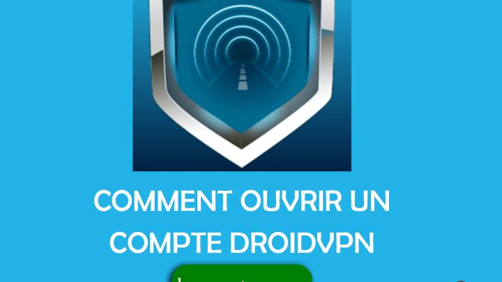 Comment ouvrir un compte DroidVPN