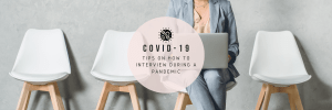 COVID-19 | Tips on How to Interview During a Pandemic