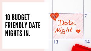 10 Budget Friendly Date Night In Ideas