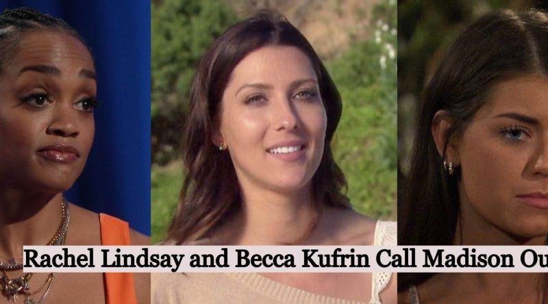Rachel Lindsay & Becca Kufrin Slam Madison Prewett For This Reason