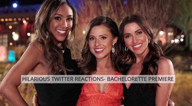 Hilarious Twitter Reactions From The Premiere of The Bachelorette