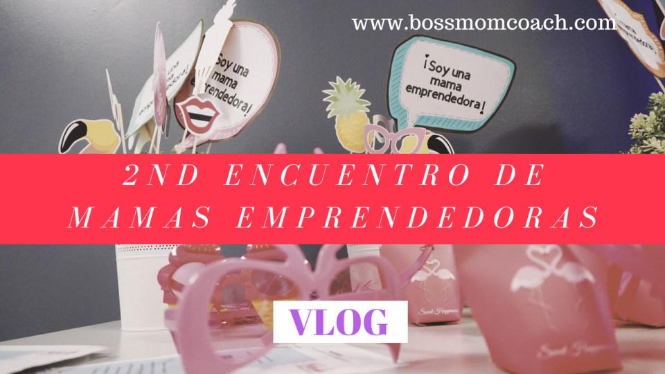 2nd Encuentro de Mamas EMprendedoras