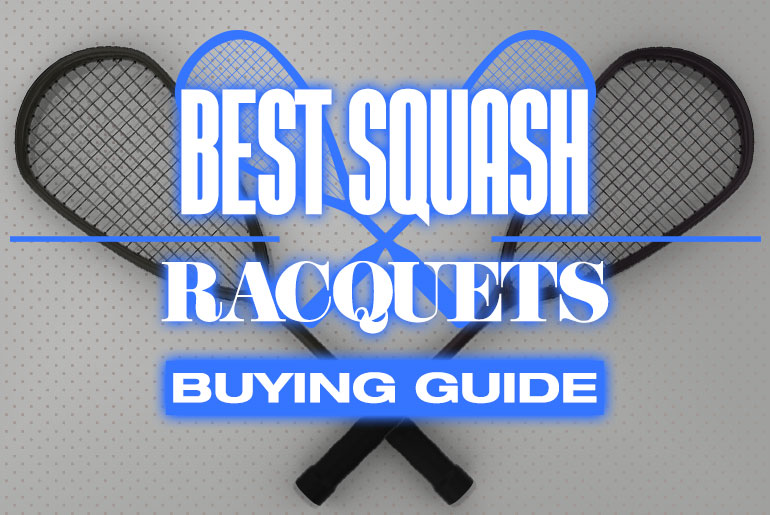 Best Squash Racquet Buyers Guide 1
