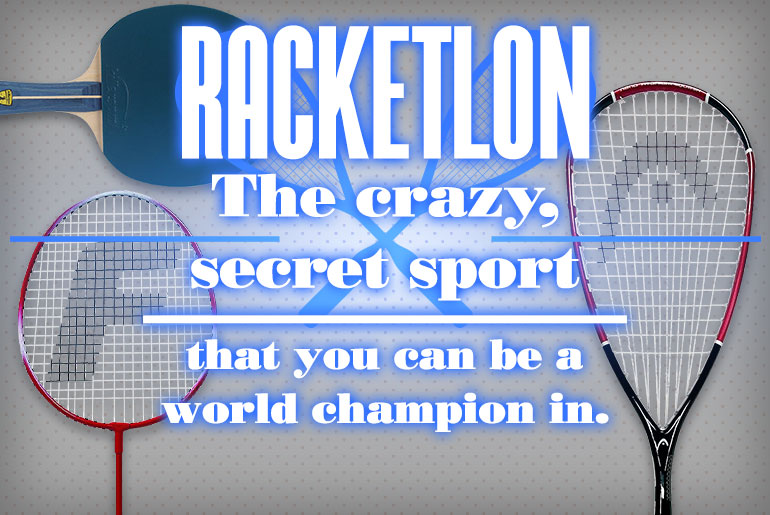 Racketlon Crazy Secret Sport you can be a world champion in