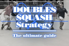 Doubles Squash Strategy Ultimate Guide 1