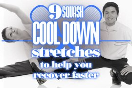 9 Squash Cool Down Stretches To Help You Recover More Quickly