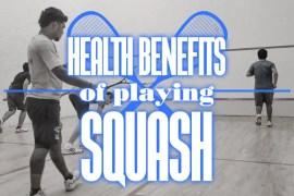 Health Benefits Of Playing Squash