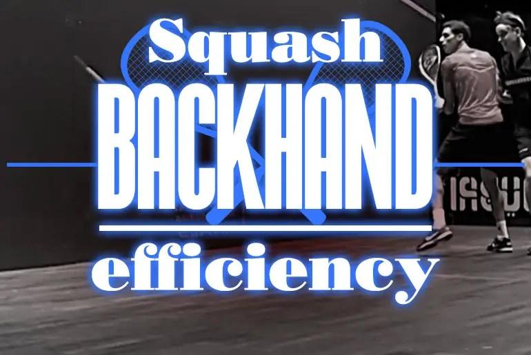 Squash Back hand Efficiency 2