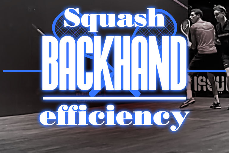 Squash Back hand Efficiency 2