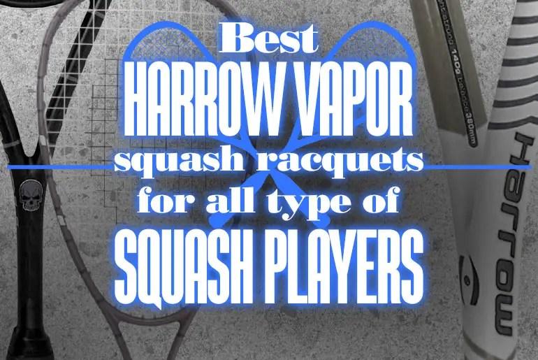 BestHarrowVaporSquashRacquetsForAllTypeOfSquashPlayers