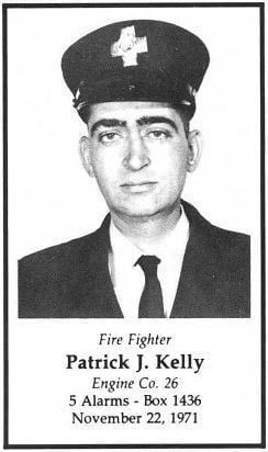 Fire Fighter Patrick J. Kelly, LODD November 22, 1971.